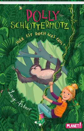 Polly Schlottermotz-Hier ist doch was faul – Lucy Astner