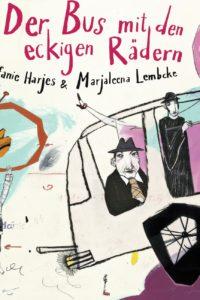 Der Bus mit den eckigen Rädern – Marjaleena Lembcke, Stefanie Harjes
