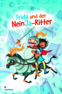 Frida und der NeinJa-Ritter – Philipp Löhle