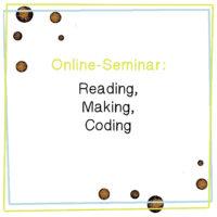"""Weiterbildung LLP: """"Reading, Making, Coding"""" findet online statt"""